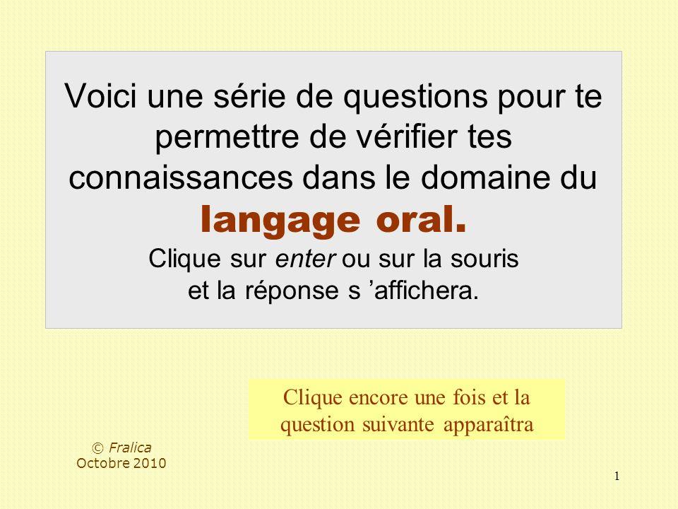 52 A l oral, les silences jouent un rôle proche de … dans la langue écrite.