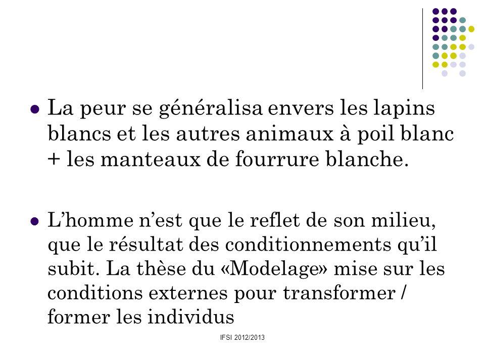 IFSI 2012/2013 La peur se généralisa envers les lapins blancs et les autres animaux à poil blanc + les manteaux de fourrure blanche. Lhomme nest que l