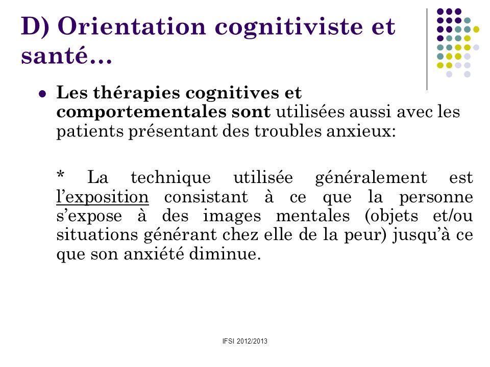 IFSI 2012/2013 Les thérapies cognitives et comportementales sont utilisées aussi avec les patients présentant des troubles anxieux: * La technique uti