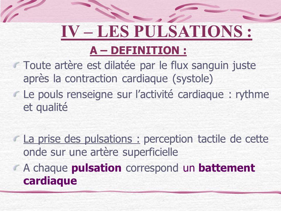 A – DEFINITION : Toute artère est dilatée par le flux sanguin juste après la contraction cardiaque (systole) Le pouls renseigne sur lactivité cardiaqu
