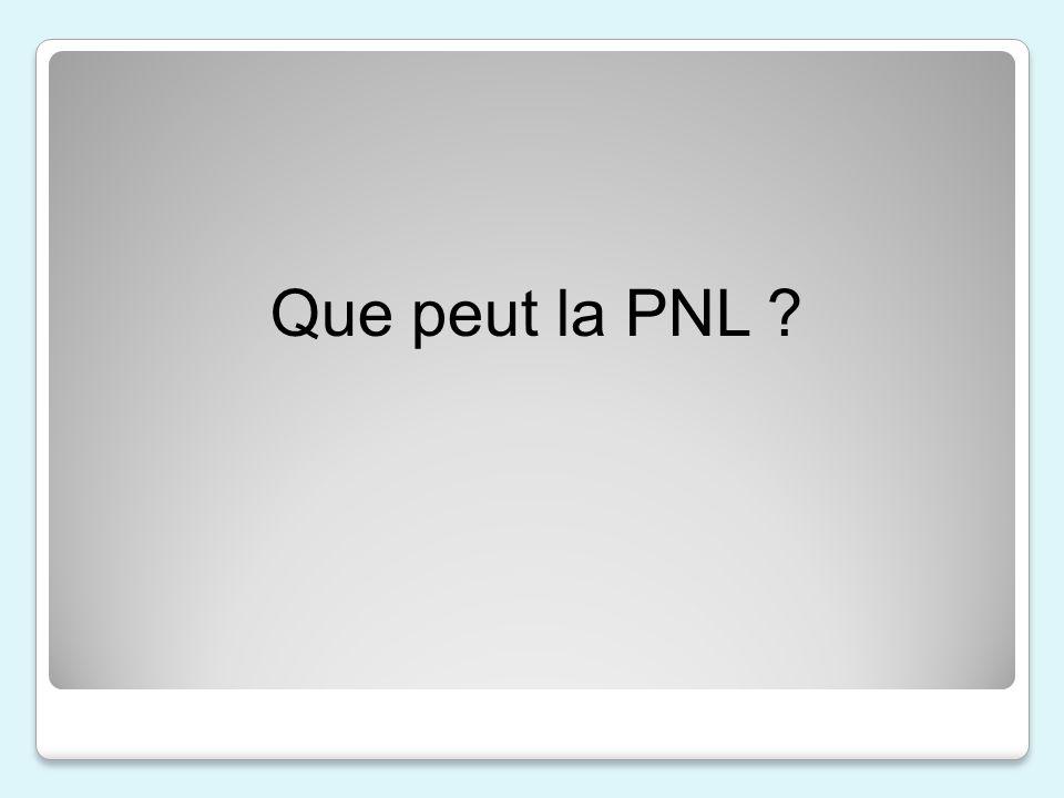 Que peut la PNL ?