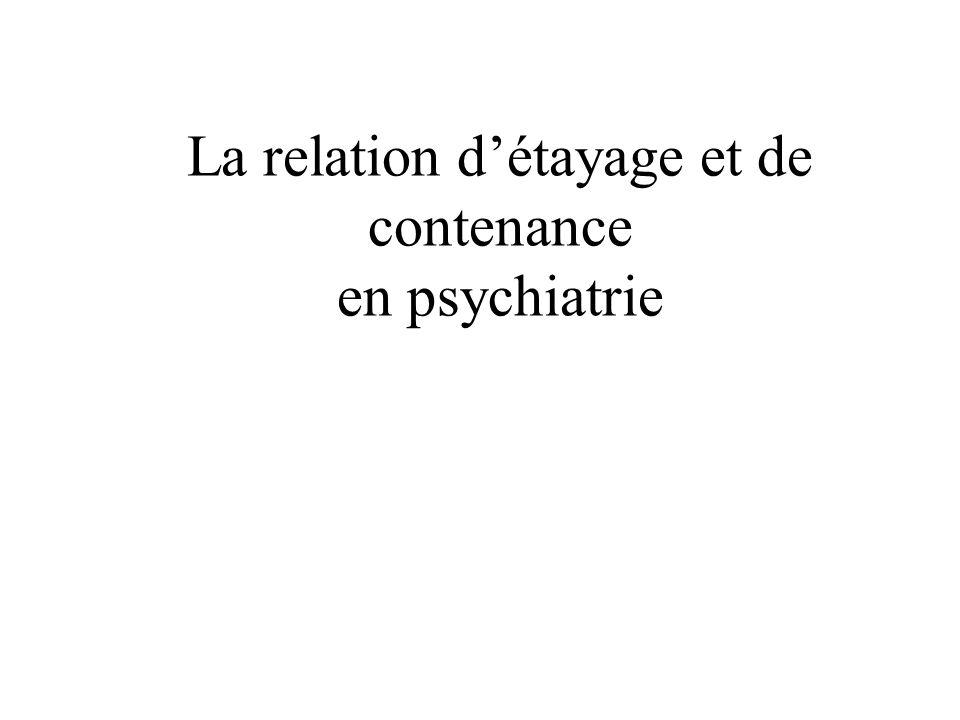 La relation détayage et de contenance en psychiatrie