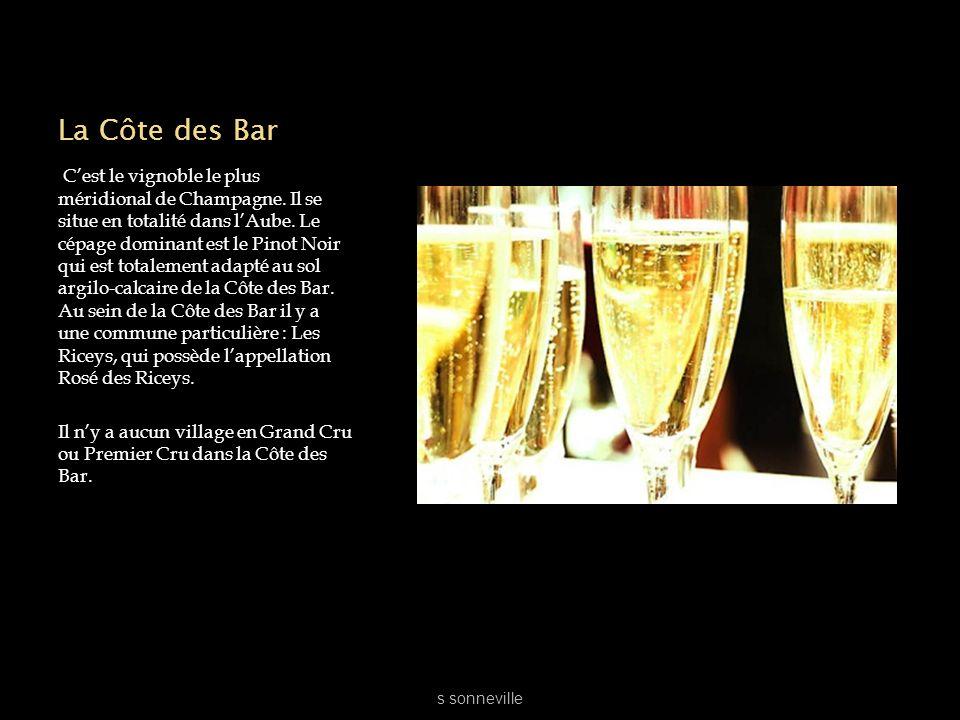 La Côte des Bar Cest le vignoble le plus méridional de Champagne. Il se situe en totalité dans lAube. Le cépage dominant est le Pinot Noir qui est tot