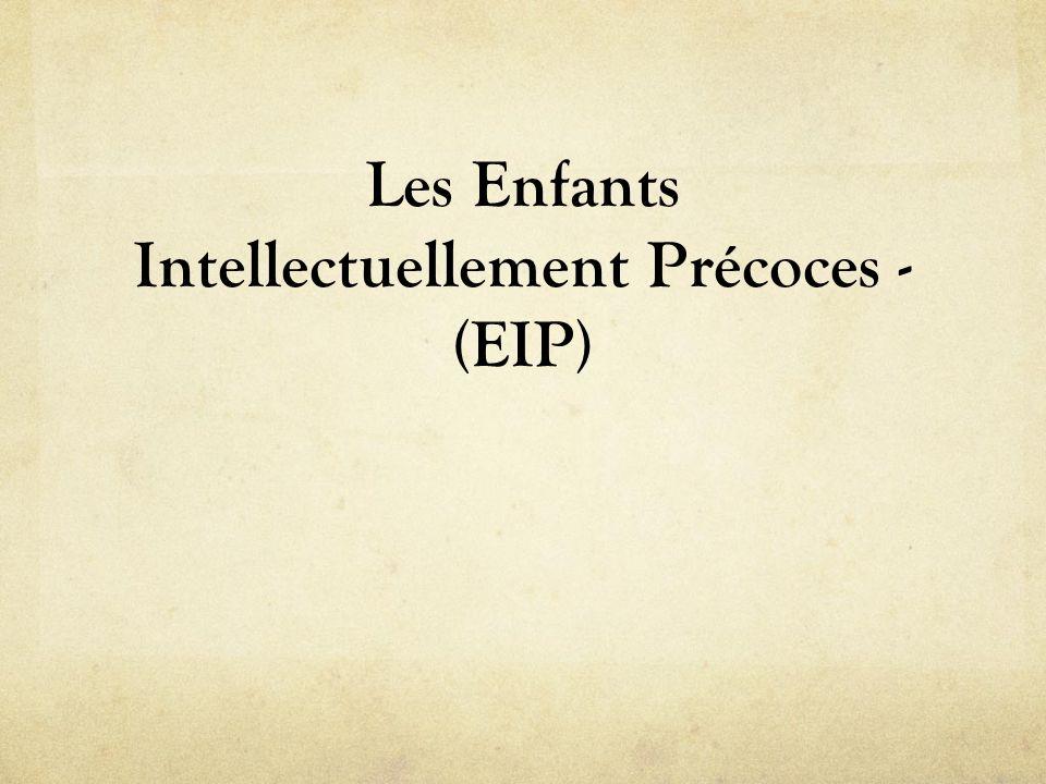 Les Enfants Intellectuellement Précoces - (EIP)