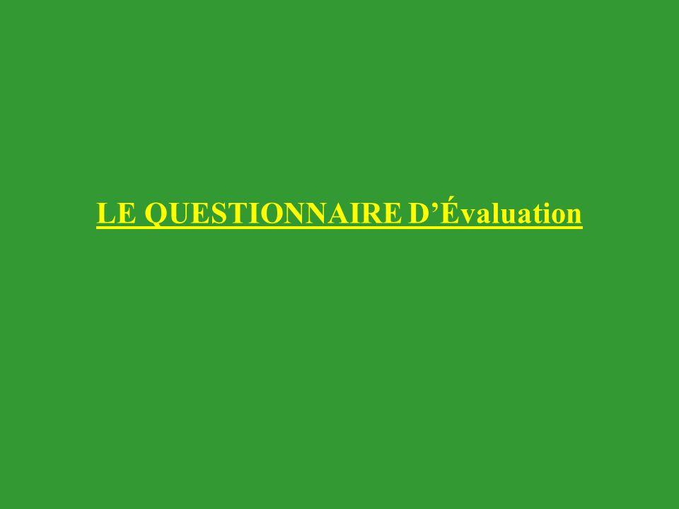 LE QUESTIONNAIRE DÉvaluation
