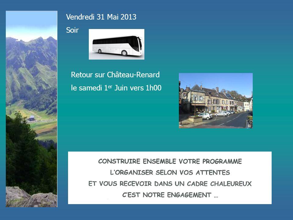Vendredi 31 Mai 2013 Soir Retour sur Château-Renard le samedi 1 er Juin vers 1h00