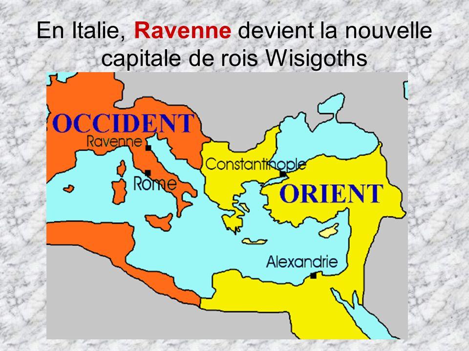 En Italie, Ravenne devient la nouvelle capitale de rois Wisigoths