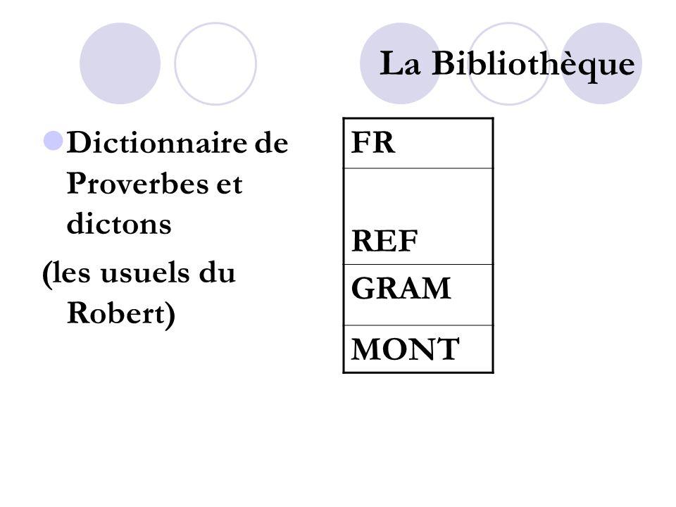 La Bibliothèque Dictionnaire de Proverbes et dictons (les usuels du Robert) FR REF GRAM MONT