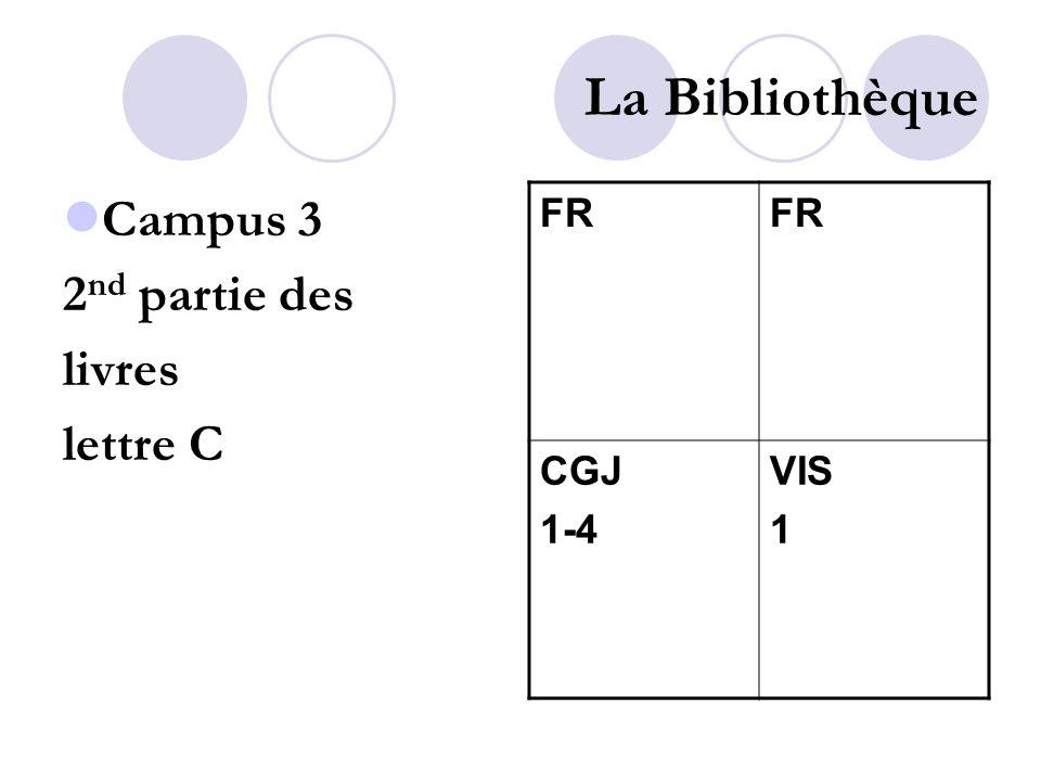 La Bibliothèque Campus 3 2 nd partie des livres lettre C FR CGJ 1-4 VIS 1
