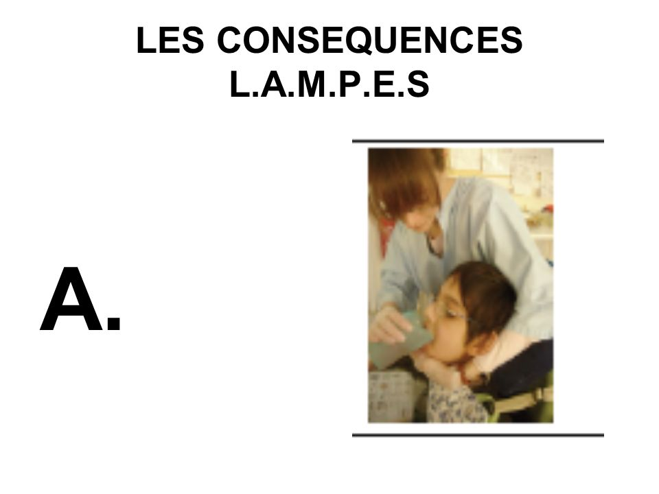 LES CONSEQUENCES L.A.M.P.E.S A.