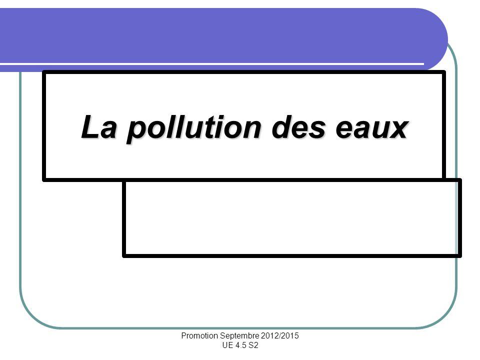 Promotion Septembre 2012/2015 UE 4.5 S2 La pollution des eaux