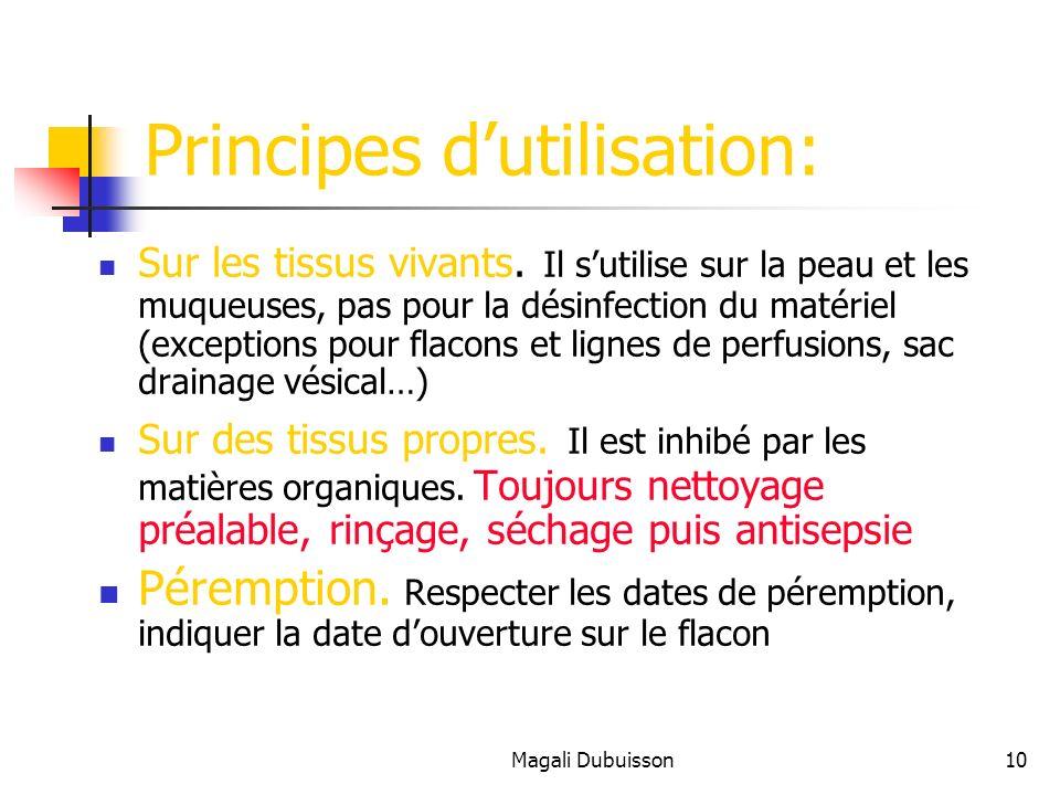 Magali Dubuisson10 Principes dutilisation: Sur les tissus vivants.