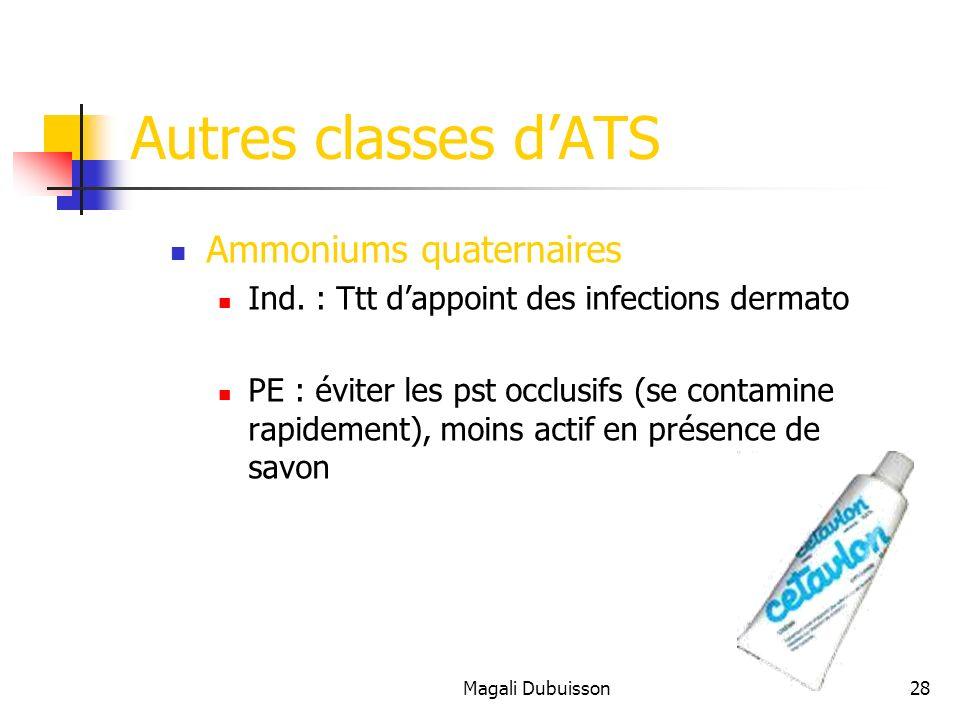 Magali Dubuisson28 Autres classes dATS Ammoniums quaternaires Ind.