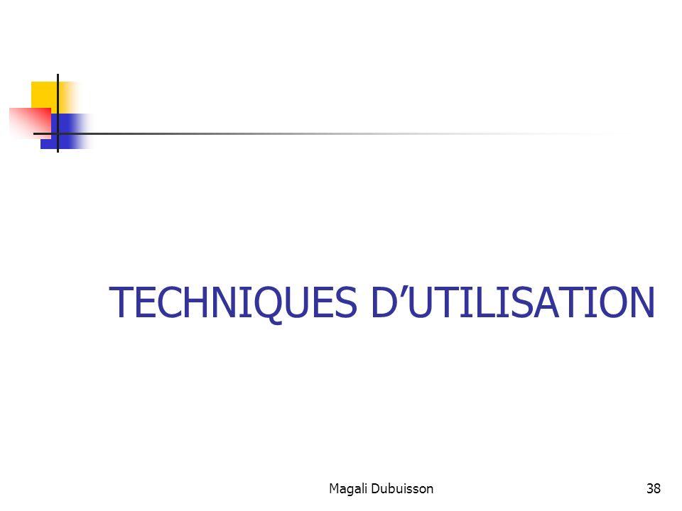 Magali Dubuisson38 TECHNIQUES DUTILISATION
