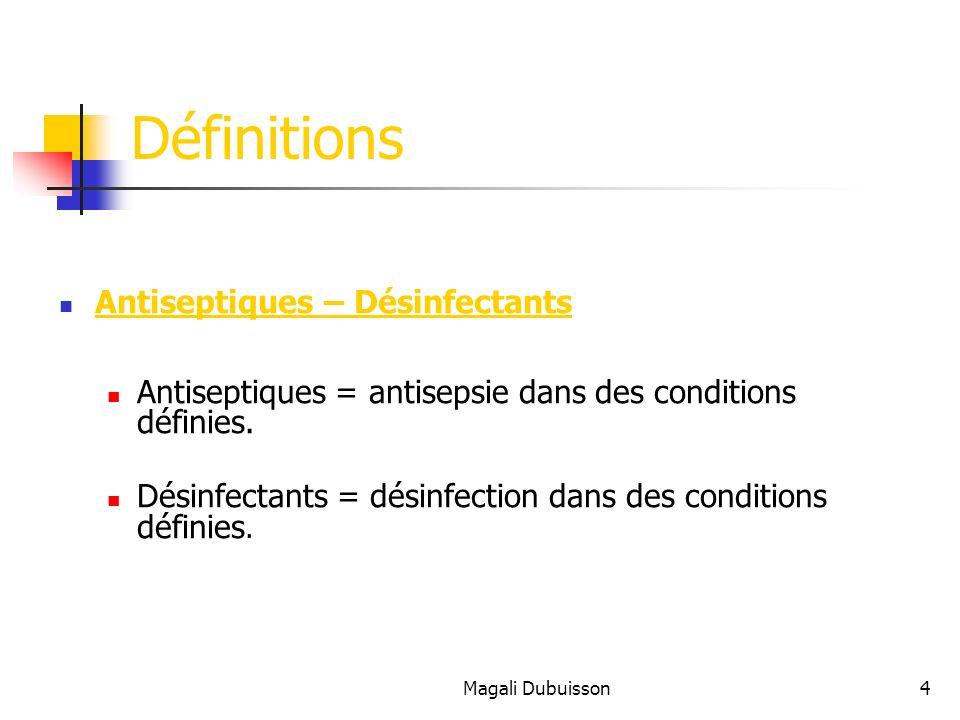 Magali Dubuisson25 BIGUANIDES MA : à faible dose, destruction de la membrane cytoplasmique; à forte dose, précipitation des protéines.
