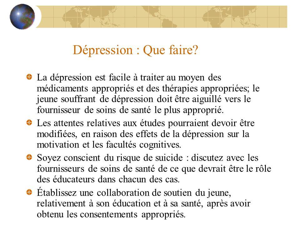 Dépression : Que faire? La dépression est facile à traiter au moyen des médicaments appropriés et des thérapies appropriées; le jeune souffrant de dép