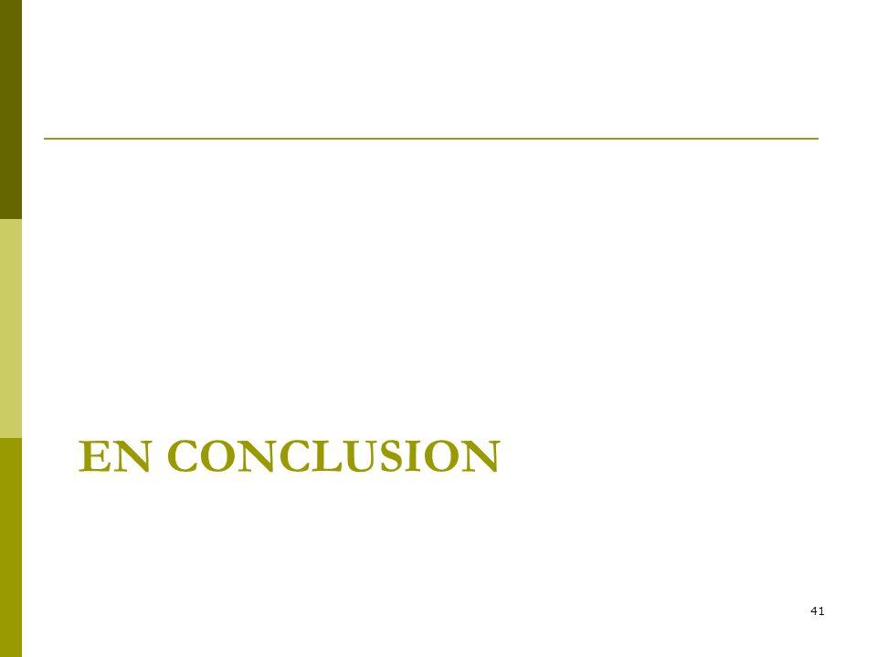 EN CONCLUSION 41