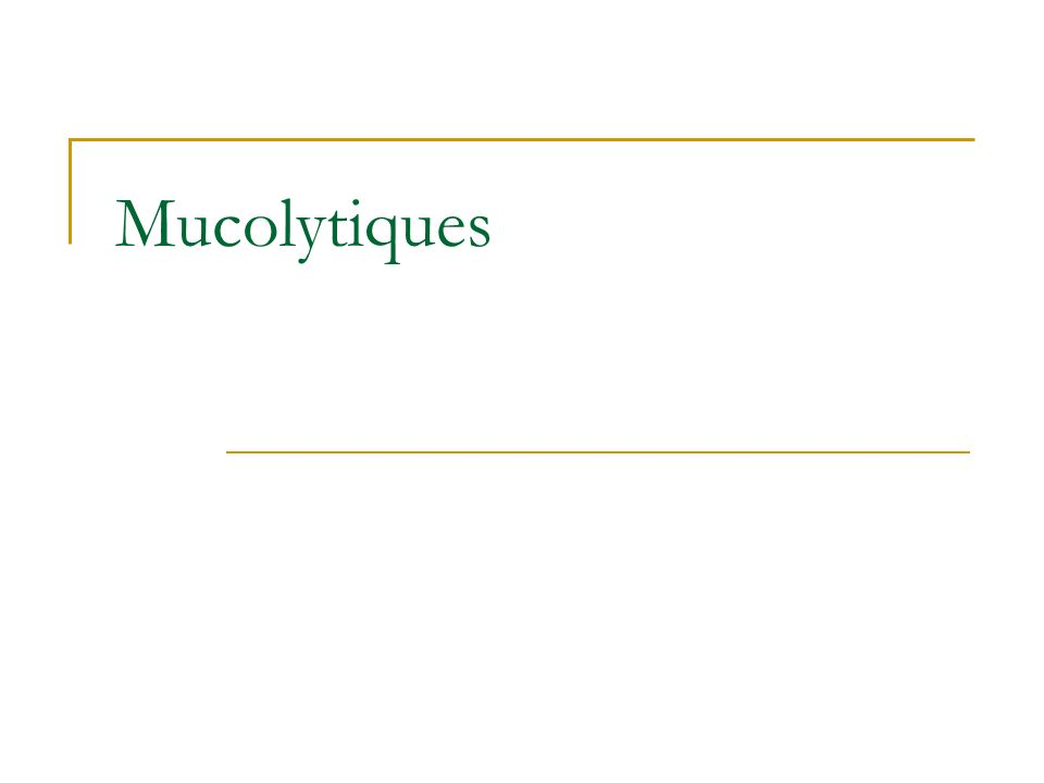 Mucolytiques