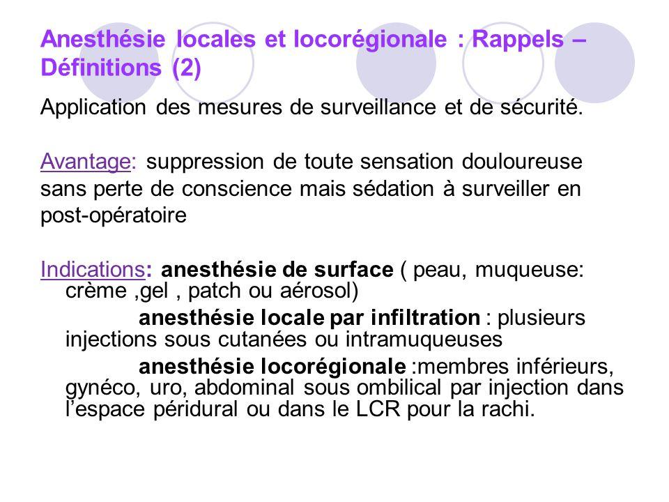 Anesthésie locales et locorégionale : Rappels – Définitions (2) Application des mesures de surveillance et de sécurité.