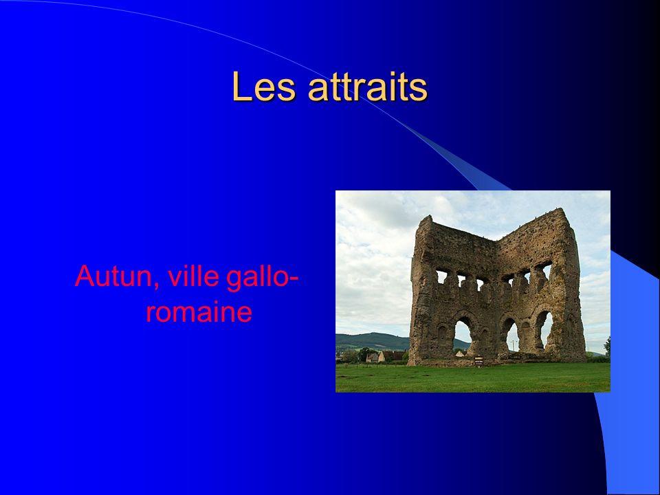 Les attraits Autun, ville gallo- romaine