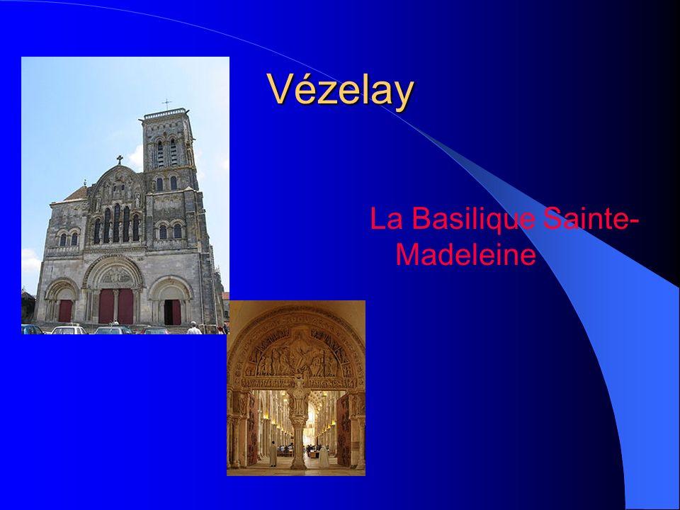 Vézelay La Basilique Sainte- Madeleine