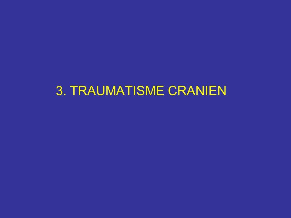3. TRAUMATISME CRANIEN