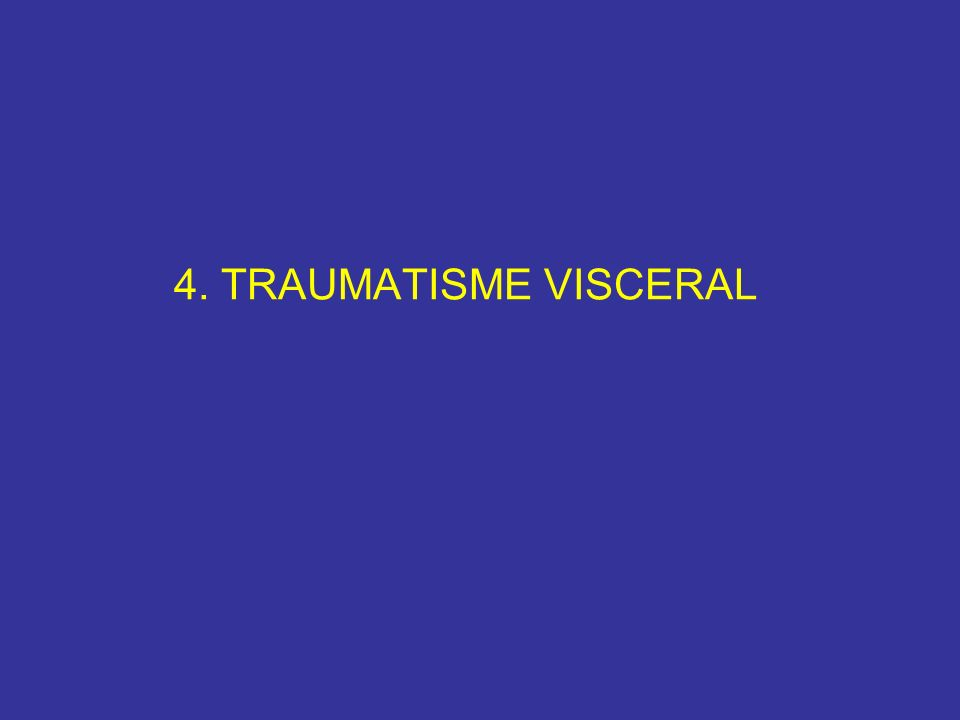 4. TRAUMATISME VISCERAL