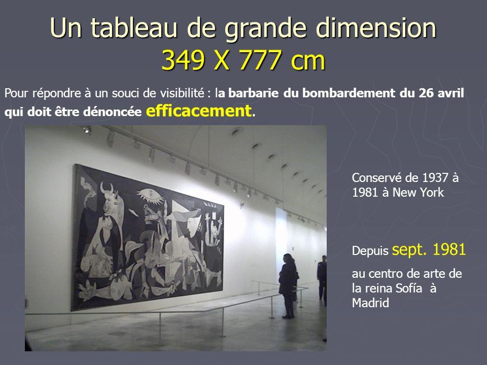 Un tableau de grande dimension 349 X 777 cm Pour répondre à un souci de visibilité : la barbarie du bombardement du 26 avril qui doit être dénoncée efficacement.