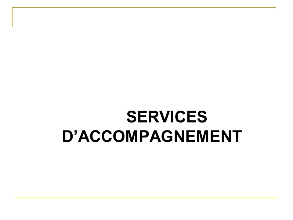 SERVICES DACCOMPAGNEMENT