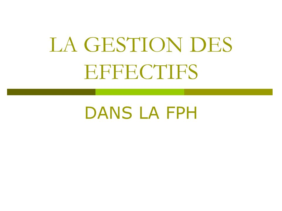 LA GESTION DES EFFECTIFS DANS LA FPH
