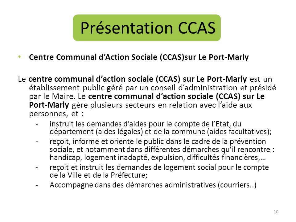 Présentation CCAS Centre Communal dAction Sociale (CCAS)sur Le Port-Marly Le centre communal daction sociale (CCAS) sur Le Port-Marly est un établisse