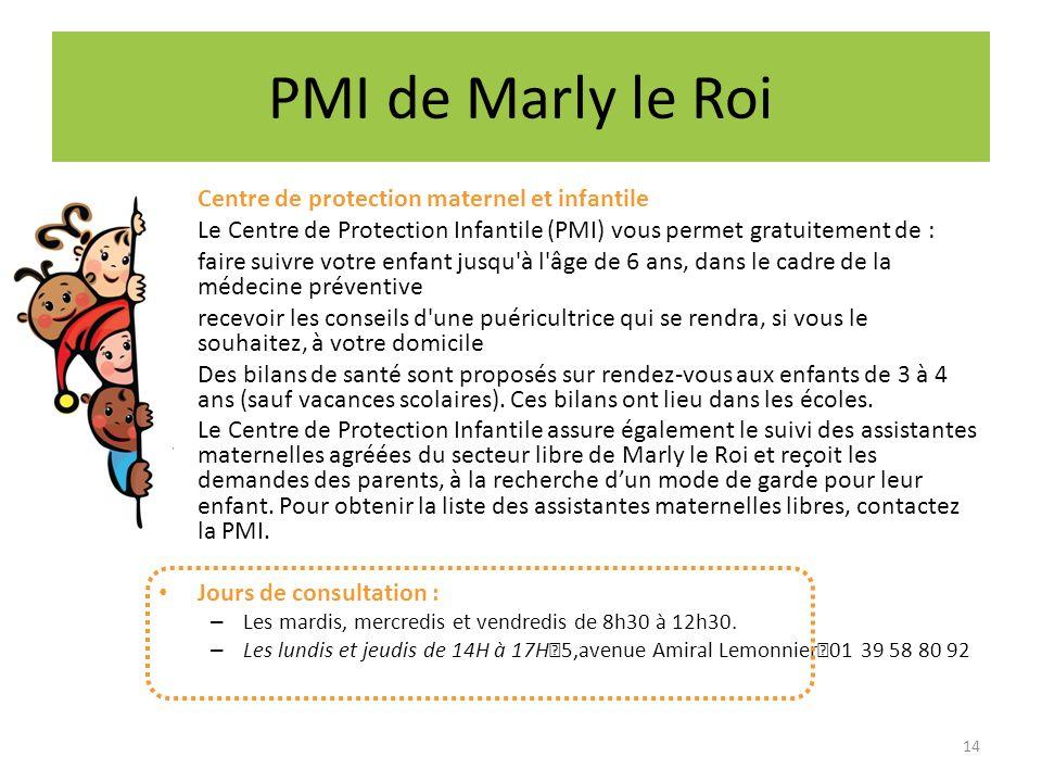 PMI de Marly le Roi Centre de protection maternel et infantile Le Centre de Protection Infantile (PMI) vous permet gratuitement de : faire suivre votr