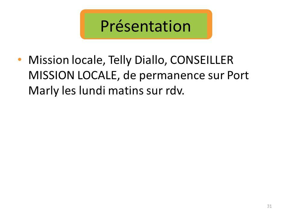 Mission locale, Telly Diallo, CONSEILLER MISSION LOCALE, de permanence sur Port Marly les lundi matins sur rdv. Présentation 31