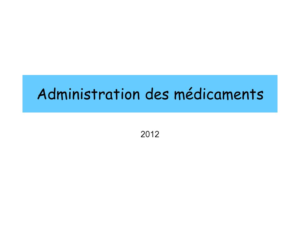 Administration des médicaments 2012