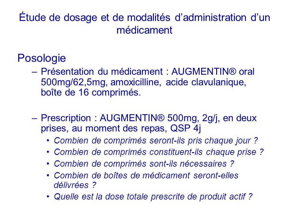 Posologie –Présentation du médicament : AUGMENTIN® oral 500mg/62,5mg, amoxicilline, acide clavulanique, boîte de 16 comprimés. –Prescription : AUGMENT