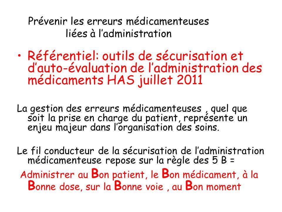 Prévenir les erreurs médicamenteuses liées à ladministration Référentiel: outils de sécurisation et dauto-évaluation de ladministration des médicament