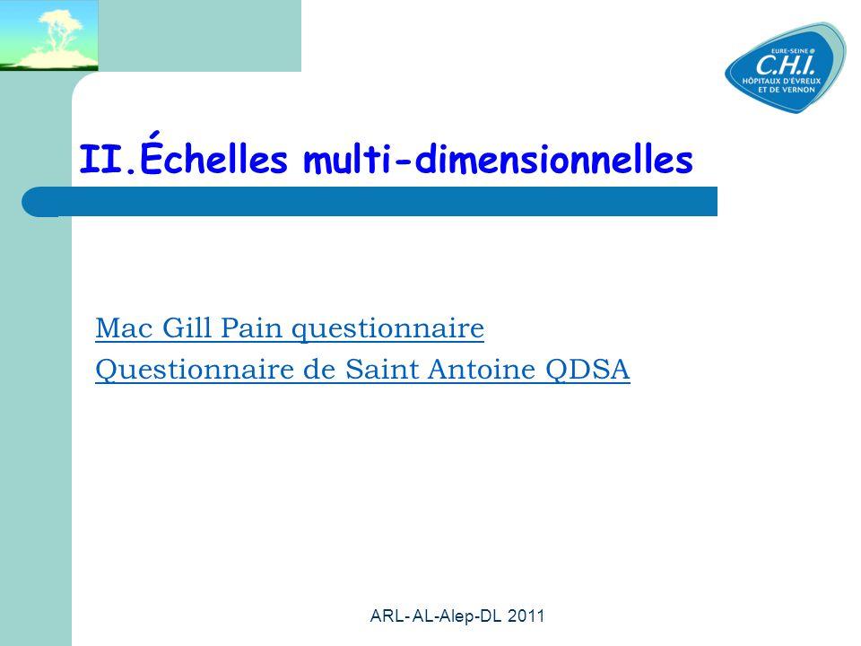 ARL- AL-Alep-DL 2011 49 II.Échelles multi-dimensionnelles Mac Gill Pain questionnaire Questionnaire de Saint Antoine QDSA