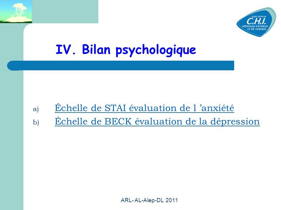 ARL- AL-Alep-DL 2011 60 IV. Bilan psychologique a) Échelle de STAI évaluation de l anxiété b) Échelle de BECK évaluation de la dépression