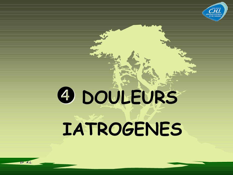 DOULEURS IATROGENES Dr A.L.