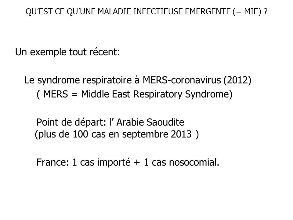 QUEST CE QUUNE MALADIE INFECTIEUSE EMERGENTE (= MIE) .