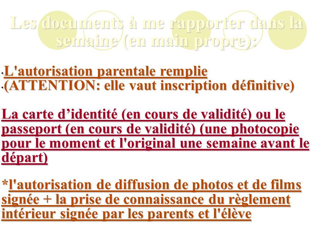 Les documents à me rapporter dans la semaine (en main propre): L'autorisation parentale remplie L'autorisation parentale remplie (ATTENTION: elle vaut
