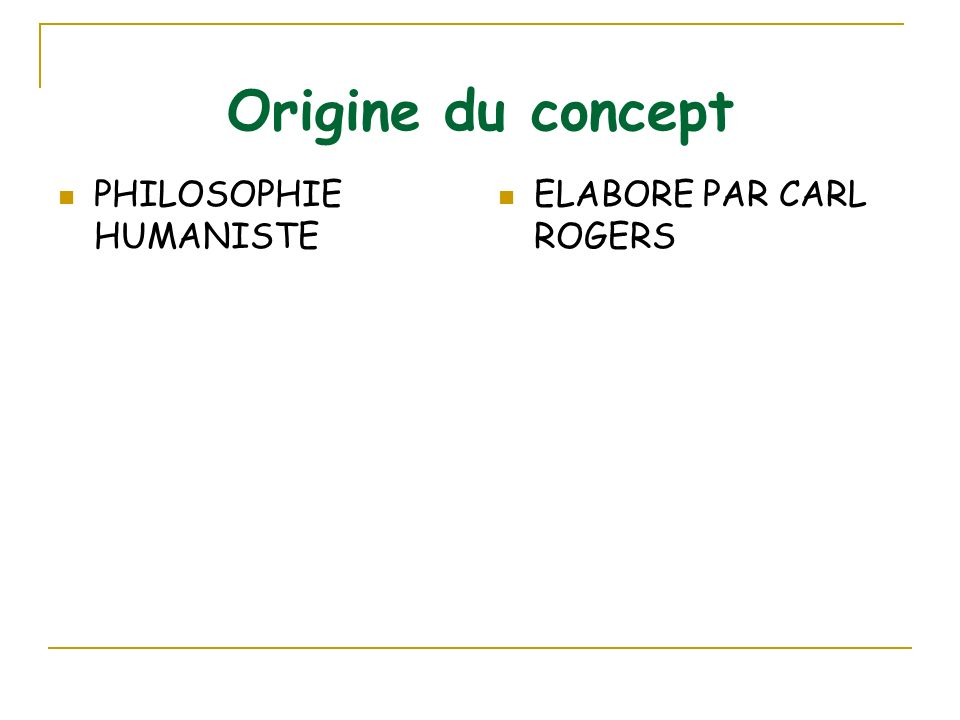 Origine du concept PHILOSOPHIE HUMANISTE ELABORE PAR CARL ROGERS