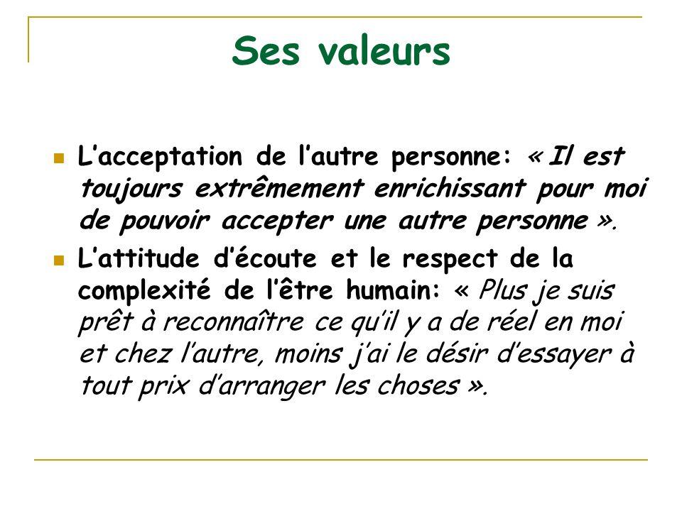 Ses valeurs La valeur de lexpérience personnelle: « je peux faire confiance à mon expérience ».