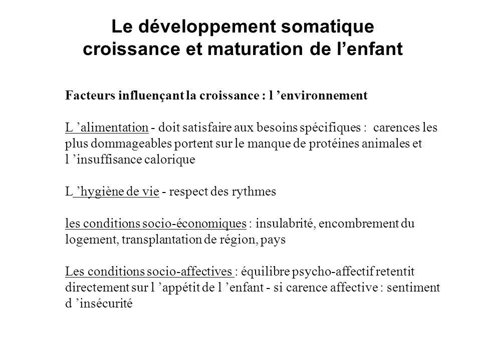 Le développement somatique croissance et maturation de lenfant * Le périmètre crânien ( P.C.