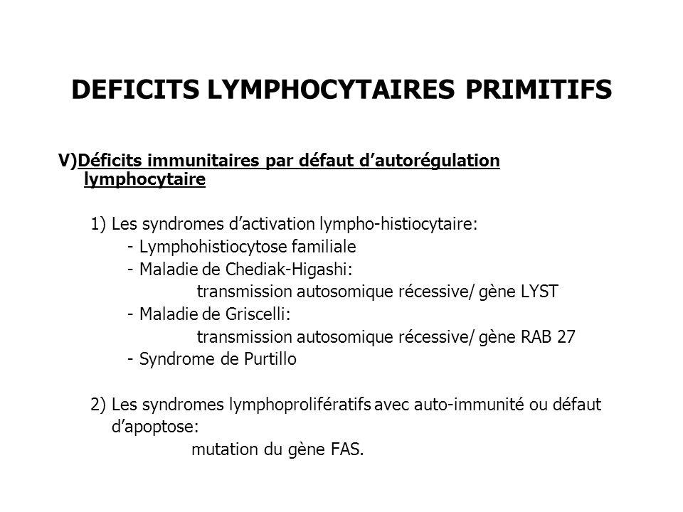 DEFICITS LYMPHOCYTAIRES PRIMITIFS V)Déficits immunitaires par défaut dautorégulation lymphocytaire 1) Les syndromes dactivation lympho-histiocytaire: