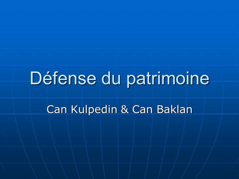 Défense du patrimoine Can Kulpedin & Can Baklan