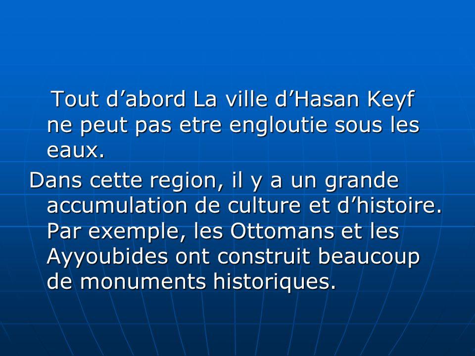 Ensuite, le tourisme dHasankeyf est très important pour léconomie de la région.