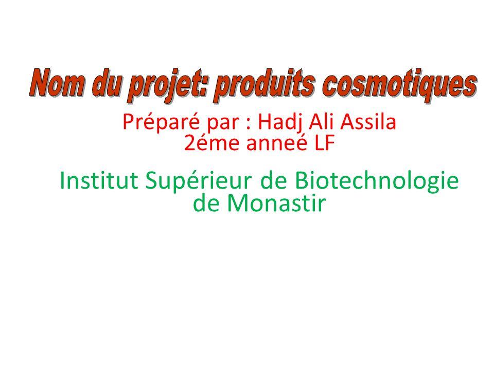 Préparé par : Hadj Ali Assila 2éme anneé LF Institut Supérieur de Biotechnologie de Monastir