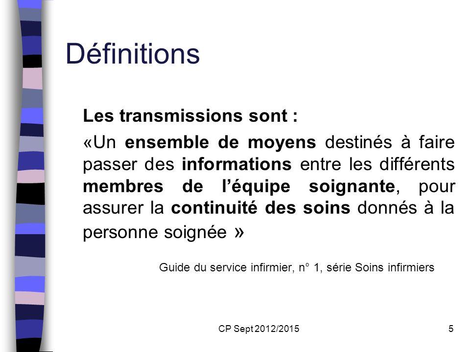CP Sept 2012/20155 Définitions Les transmissions sont : «Un ensemble de moyens destinés à faire passer des informations entre les différents membres d