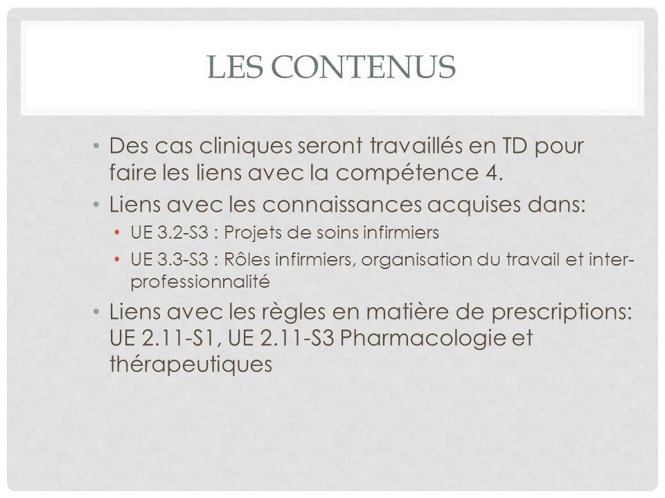 LES CONTENUS Des cas cliniques seront travaillés en TD pour faire les liens avec la compétence 4.
